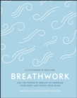 Image for Breathwork: use the power of breath to energise your body and focus your mind