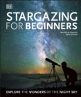 Image for Stargazing for beginners  : explore the wonders of the night sky