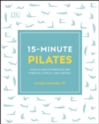 Image for 15-minute Pilates: four 15-minute workouts for strength, stretch, and control