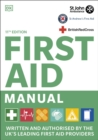 First aid manual  : the authorised manual of St John Ambulance, St Andrews First Aid and the British Red Cross - DK