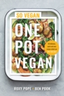 Image for One pot vegan  : 80 quick, easy and totally delicious recipes, each using only one dish