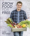 Image for Grow food for free: the sustainable, zero-cost, low-effort way to a bountiful harvest