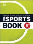 Image for The sports book: the sports, the rules, the tactics, the techniques.