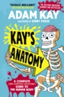 Image for Kay's anatomy  : a complete (and completely disgusting) guide to the human body