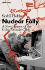 Image for Nuclear folly  : a new history of the Cuban missile crisis