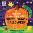 Image for The very hungry caterpillar's creepy-crawly Halloween  : a lift-the-flap book