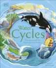 Image for Water cycles  : the source of life from start to finish