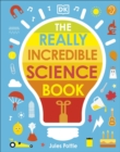 Image for The really incredible science book
