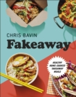Image for Fakeaway: Healthy Home-cooked Takeaway Meals