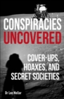Image for Conspiracies uncovered  : cover-ups, hoaxes, and secret societies