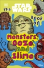 Image for The Star Wars book of monsters, ooze, and slime