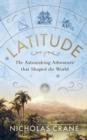 Image for Latitude  : the astonishing adventure that shaped the world