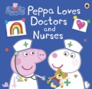Image for Peppa loves doctors and nurses
