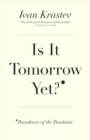 Image for Is it tomorrow yet?  : paradoxes of the pandemic