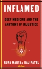 Image for Inflamed  : deep medicine and the anatomy of injustice