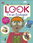 Image for Look I'm an ecologist