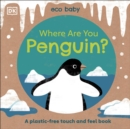 Image for Where are you penguin?  : a plastic-free touch and feel book