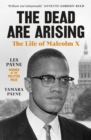 Image for The dead are arising  : the life of Malcolm X