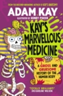 Image for Kay's marvellous medicine  : a gross and gruesome history of the human body