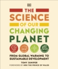 Image for The Science of our Changing Planet : From Global Warming to Sustainable Development