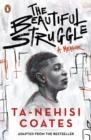 Image for The beautiful struggle  : a memoir