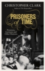 Image for Prisoners of time  : Prussians, Germans and other humans
