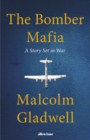 Image for The bomber mafia  : a story set in war