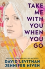 Image for Take me with you when you go
