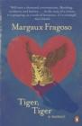 Image for Tiger, tiger  : a memoir