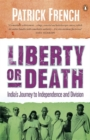 Image for Liberty or death  : India's journey to independence and division