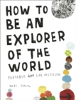 Image for How to be an explorer of the world  : portable [art scored out] life museum