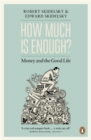 Image for How much is enough?  : the love of money, and the case for the good life