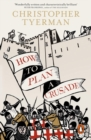 Image for How to plan a crusade  : reason and religious war in the high middle ages