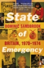 Image for State of emergency: the way we were : Britain, 1970-1974