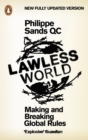 Image for Lawless world  : making and breaking global rules
