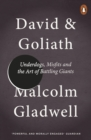 Image for David and Goliath  : underdogs, misfits and the art of battling giants