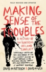 Image for Making sense of the Troubles  : a history of the Northern Ireland conflict