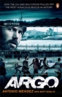 Image for Argo  : how the CIA and Hollywood pulled off the most audacious rescue in history