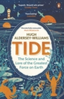 Image for Tide  : the science and lore of the greatest force on earth