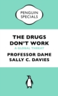 Image for The drugs don't work  : a global threat
