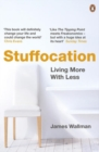 Image for Stuffocation  : living more with less
