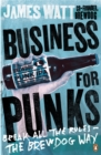 Image for Business for punks: start your business revolution - the BrewDog way