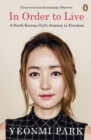 Image for In order to live: a North Korean girl's journey to freedom