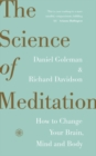 Image for The science of meditation  : how to change your brain, mind and body