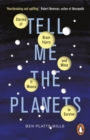 Image for Tell me the planets: stories of brain injury and what it means to survive