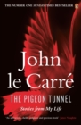 Image for The pigeon tunnel  : stories from my life