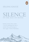 Image for Silence: ... in the age of noise