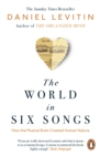 Image for The world in six songs  : how the musical brain created human nature