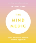 Image for The Mind Medic: Your 5 Senses Guide to Leading a Calmer, Happier Life