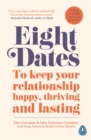 Image for Eight dates  : to keep your relationship happy, thriving and lasting